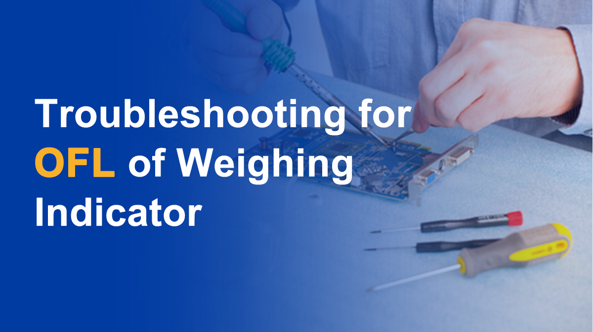 Troubleshooting for OFL of Weighing Indicator